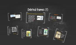 Deleted frames(?)