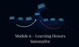 Module 6 - Learning Honors Summative