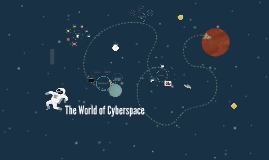 The World of Cyber Space