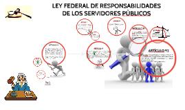 Copy of LEY FEDERAL DE RESPONSABILIDADES DE LOS SERVIDORES PÙBLICOS