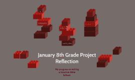 January 8th Grade Project Reflection