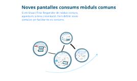 Noves pantalles consums mòduls comuns