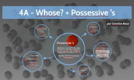 4A - Whose? + Possessive 's