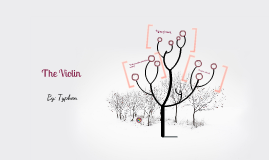 The Violin By: Typhen