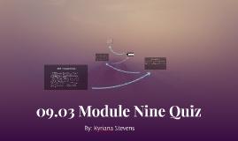 Copy of 09.03 Module Nine Quiz