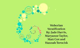 Weberian Stratification