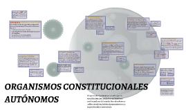 ORGANISMOS CONSTITUCIONALES AUTÓNOMOS