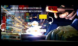 SOLDA AO ARCO ELÉTRICO COM ELETRODO REVESTIDO