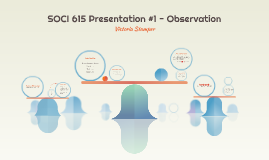 SOCI 615 - Observation