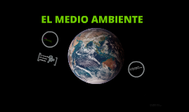 Copy of EL MEDIO AMBIENTE
