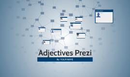 Copy of Adjectives Prezi