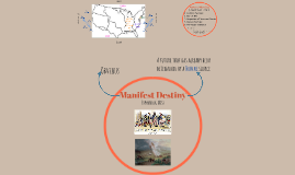 Manifest Destiney