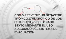 COMO PREVENIR UN DESASTRE TRÓPICO O ANTRÓPICO DE LOS ESTUDIA