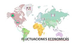 FLUCTUACIONES ECONOMICAS
