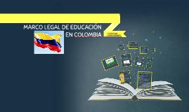 MARCO LEGAL DE EDUCACION EN COLOMBIA