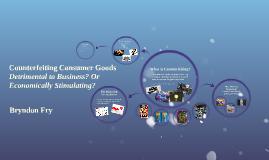 Counterfeiting Consumer Goods