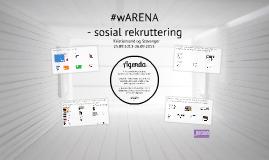 #wARENA: Sosiale medier i rekrutteringsprosessen