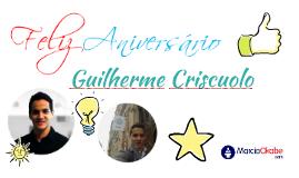 Feliz Aniversário - Guilherme Criscuolo