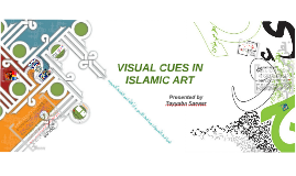 VISUAL CUES IN ISLAMIC ART