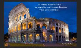 El Mundo judeocristano, su insercion en el Imperio Romano y