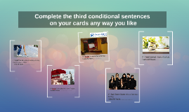 Complete the third conditional sentences
