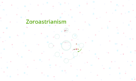 Zoroastrianism (Throw-Away Draft)