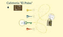"""Cafetería """"El Paisa"""""""