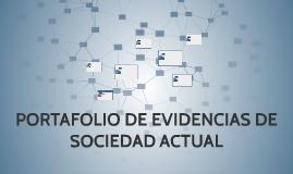 PORTAFOLIO DE EVIDENCIAS DE SOCIEDAD ACTUAL