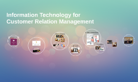 Information Technology for Customer Relation Management
