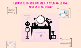 Copy of ESTUDIO DE FACTIBILIDAD PARA LA CREACIÓN DE UNA EMPRESA DE A