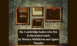 Copy of the Cambridge ladies who live in furnished souls