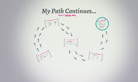 My Path Continues..