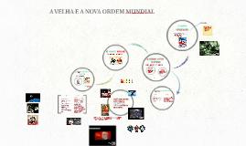 A VELHA E A NOVA ORDEM MUNDIAL