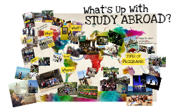 Copy of Mini -- What's Up With Study Abroad?