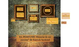 """EL PERFUME Historia de un asesino"""" de Patrick Suskind"""