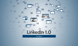 LinkedIn 1.0: The Basics