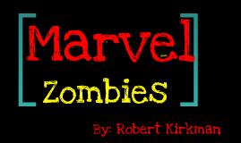 Marvel Zombies by: Robert Kirkman