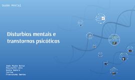 Copy of Disturbios mentais e transtornos psicóticos
