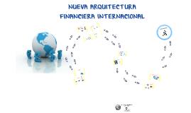NUEVA ARQUITECTURA FINANCIERA INTERNACIONAL