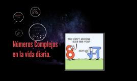 Copy of Copy of Números Complejos en la vida diaria.