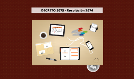Copy of DECRETO 3075 - Resolución 2674