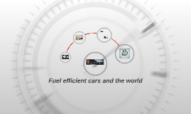 Fuel efficient cars and the world