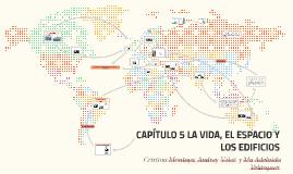 CAPÍTULO 5 LA VIDA, EL ESPACIO Y LOS EDIFICIOS