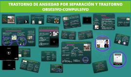 TRASTORNO DE ANSIEDAD POR SEPARACIÓN Y TRASTORNO OBSESIVO-CO