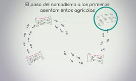 Copy of el paso del nomadismo a los primeros asentamientos agricolas