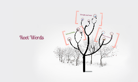 Copy of Root words #2