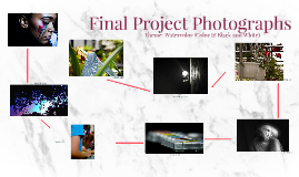 Final Project Photographs