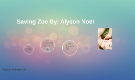 Saving Zoe By: Allyson Noel