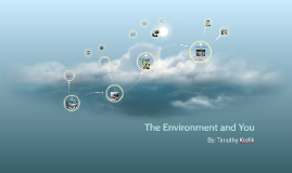 Environment and You