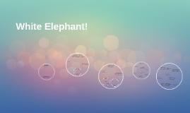 White Elephant!
